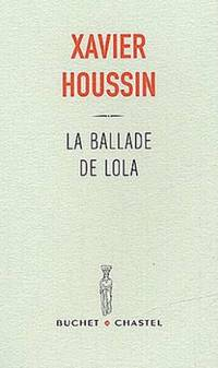 La Ballade de Lola by Houssin Xavier - 2003 - from Livre Nomade and Biblio.com