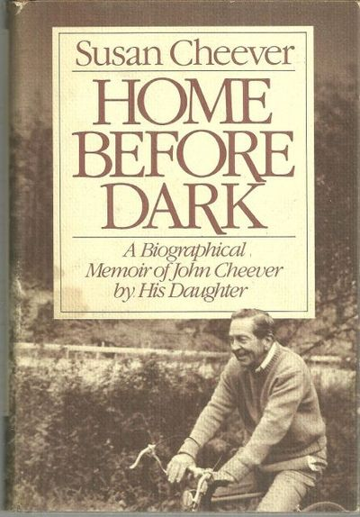 Image for HOME BEFORE DARK A Biographical Memoir of John Cheever by His Daughter