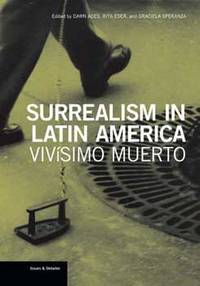 Surrealism in Latin America: Vivisimo Muerto