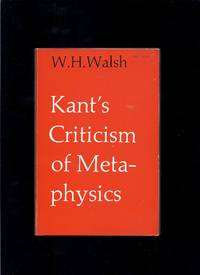 Kant's Criticism of Metaphysics by  W.H Walsh - Paperback - 1985 - from Granada Bookstore  (Member IOBA) and Biblio.com