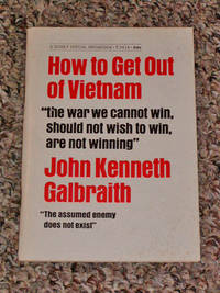 "HOW TO GET OUT OF VIETNAM: ""THE WAR WE CANNOT WIN, SHOULD NOT WISH TO WIN, ARE NOT WINNING"