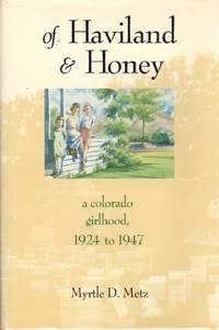 Of Haviland & Honey: A Colorado Girlhood, 1924 to 1947
