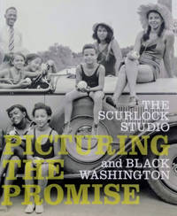 Picturing the Promise:  The Scurlock Studio and Black Washington
