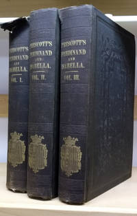 History of the Reign of Ferdinand and Isabella, the Catholic, in Three  Volumes