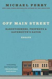 Off Main Street: Barnstormers, Prophets & Gatemouth's Gator: Barnstormers, Prophets & Gatemouth's...