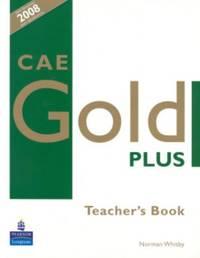 CAE GOLD PLUS TEACHER'S BOOK 584866: Teacher's Resource Book