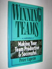 Winning Teams : Making Your Team Productive & Successful