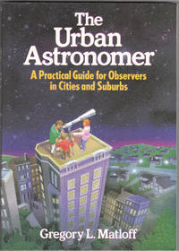 image of The Urban Astronomer: a Practical Guide for Observers in Cities and Suburbs