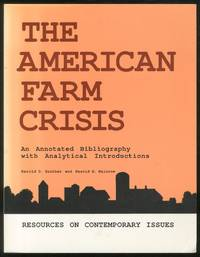 The American Farm Crisis: An Annotated Bibliography with Analytical Introductions