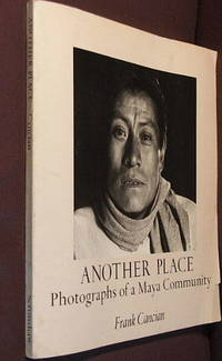 Another Place: Photographs of a Maya Community by  Frank Cancian - Paperback - 1st - 1974 - from The Wild Muse and Biblio.com