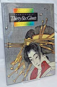 image of Yoshitoshi's Thirty-Six Ghosts by John Stevenson, with an introduction by Donald Richie