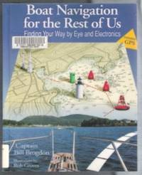 BOAT NAVIGATION FOR THE REST OF US  Finding Your Way by Eye and Electronics