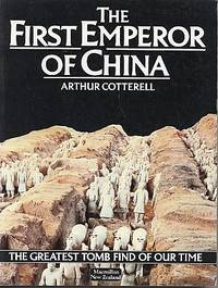 The first emperor of China: the greatest tomb find of out time
