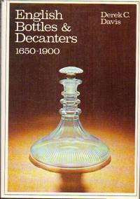 image of English Bottles And Decanters, 1650-1900