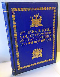 The Historic Booke: A Tale of Two Worlds and Five Centuries 1537, 1638, 1903