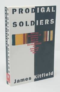image of Prodigal Soldiers:  How the Generation of Officers Born of Vietnam  Revolutionized the American Style of War