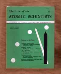 The Bulletin of the Atomic Scientists. June, 1950. Elimination of Atomic Danger; National Science Foundation Act; Churchill on European Unity and Settlement with Russia; Peaceful Atomic Explosives?; False Parallel; New Weapons - SecDef Report; Uranium Exploration; Soviet Science; British Civil Service Purge; more.