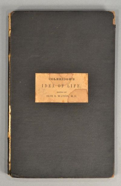 1848. COLERIDGE, S. T. HINTS TOWARDS THE FORMATION OF A MORE COMPREHENSIVE THEORY OF LIFE. Edited by...