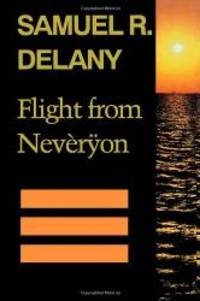 Flight from Neveryon by Samuel R. Delany - 1994-05-04
