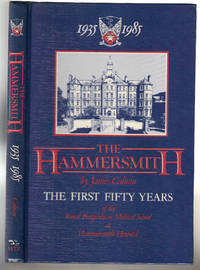 The Hammersmith 1935-1985: The First Fifty Years Royal Postgraduate Medical School at Hammersmith Hospital