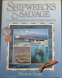 Shipwrecks & Salvage in South Africa 1505 To the Present