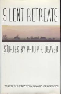 Silent Retreats; Stories by Philip F. Deaver