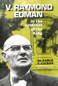 V. Raymond Edman : In the Presence of the King