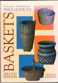 Wallace-Homestead Price Guide to Baskets