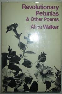 Revolutionary Petunias and Other Poems by  Alice Walker - First Edition - 1973 - from Mare Booksellers and Biblio.com