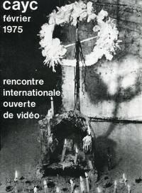 CAYC 1975 - Rencontre Internationale Ouverte de Video