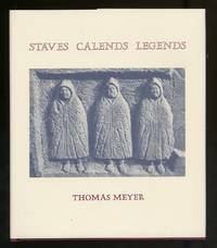 Staves Calends Legends by  Thomas MEYER - First Edition - 1979 - from Between the Covers- Rare Books, Inc. ABAA (SKU: 313572)