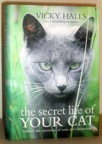 The Secret Life of Your Cat - Unlock the Mysteries of Your Pet's Behaviour