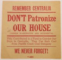 image of Remember Centralia. Don't patronize Our House / Corner Washington and Occidental. They contributed to a fund to convict our boys in Centralia. They use scab coal from Pacific Coast Coal Company. We never forget! [leaflet]