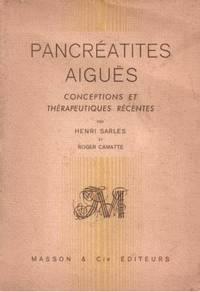 Pancréatites aiguës.  Conceptions et thérapeutiques récentes