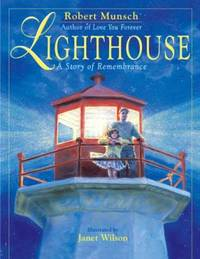 Lighthouse : A Story of Rememberance by Robert N Munsch - Paperback - 2006 - from Endless Shores Books and Biblio.com