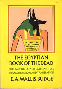The Book of the Dead: The Papyrus Od Ani Egyptian Text Transliteration and Translation