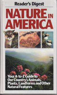 image of Nature in America Your a to Z Guide to Our Country's Animals, Plants,  Landforms and Other Natural Features