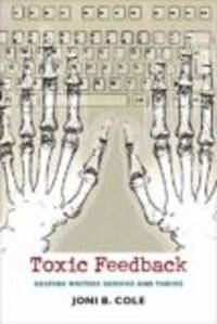 Toxic Feedback : Helping Writers Survive and Thrive
