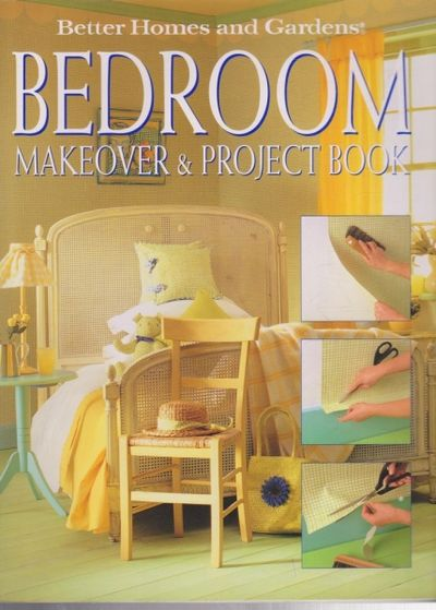 Bedroom Makeover Project Book By Better Homes And Gardens 1999