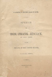 image of Speech of Senator Frank Hiscock in Opposition to the Free Coinage of Silver