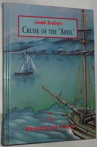 Cruise of the Ariel - A Nine Months' Cruise in the 'Ariel' Schooner from San Francisco, in Company with the 'Wanderer' of Royal Yaght Squadron, belonging to Benjamin Boyd, Esq.