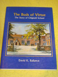 The Buds of Virtue, The Story of Chigwell School