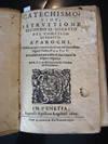 View Image 2 of 6 for CATECHISMO, Cioe', Instruttione Secondo Il Decreto Del Concilio Di Trento... et Tradotto... dal R. P... Inventory #8979