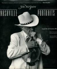 image of Nashville Portraits: Legends Of Country Music: Sixty Portraits By Jim Mcguire