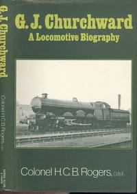 G.J.Churchward - A Locomotive Biography