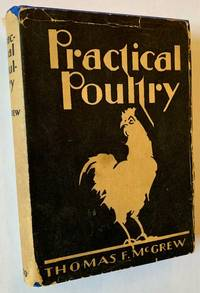 Practical Poultry Keeping: For the Poultryman, the Poultry Farmer and the Back-Yard Poultry Keeper (in Dustjacket)