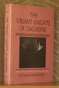 THE VALIANT KNIGHTS OF DAGUERRE, SELECTED CRITICAL ESSAYS ON PHOTOGRAPHY...