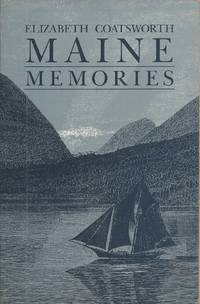 Maine Memories by  Elizabeth Jane Coatsworth - Paperback - First edition. 1st printing. - 1991 - from Hedgehog's Whimsey Books and Biblio.com