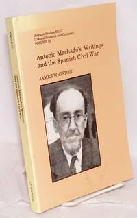 Antonio Machado's writings and the Spanish Civil War