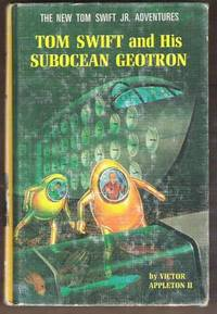 TOM SWIFT AND HIS SUBOCEAN GEOTRON by  Victor Appleton Ii - Hardcover - 1966 - from Ravenswood Books and Biblio.com
